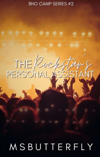 BHO CAMP #2: The Rockstar's Personal Assistant