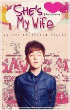 She's My Wife (IHB Sequel) *SLOW UPDATES* by GrexyMazing