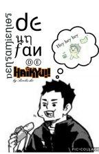 Pensamientos de un fan de Haikyuu!! by Revlis-ko