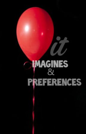 🎈IT Cast Imagines & Preferences 🎈 by deseandoxo