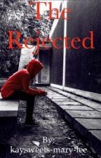 The Rejected by kaysweets-mary-lee