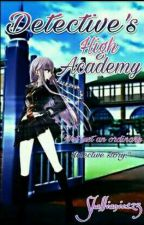 Detective's High Academy [Detective Series #1] by shallianic123
