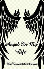 Angel In My Life by TarisaAstriAndriani