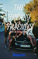 The Freak Friend¿ by Dinaprati