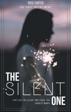 The Silent One (BOOK 1 & 2) by RoseCarter501