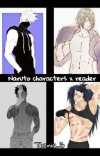 Naruto characters x reader  by Thenia_16