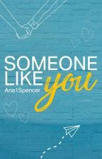 Someone like You by Aria1Spencer
