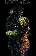 Noite e Dia  by ANIKSILVA