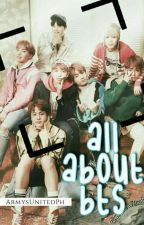All About BTS by ArmysUnitedPH