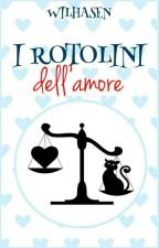 I Rotolini dell'amore  by Wilhasen