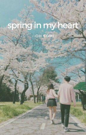 Spring In My Heart - CHAPTER 1 - Wattpad