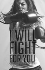 I Will Fight For You by VioletStorm18