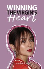 Winning the Virgin's Heart [The Virgin Series 3]°[KathNiel] ✓COMPLETE by MadamKlara