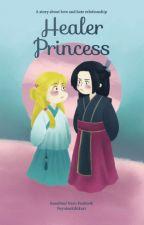 Healer Princess (Fanfiction) by fuyutsukihikari