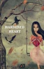 Concepcion Series: HARDENED HEART by ajsweetie