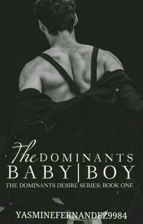 The Dominants Baby Boy (ManxMan|BDSM) Book One by YasmineFernandez9984