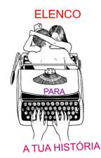 Elenco Para a Tua História by B_music_S