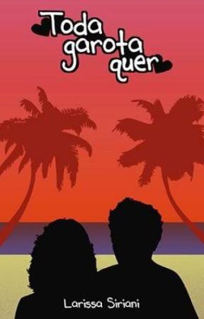 Toda Garota Quer by LarissaSiriani