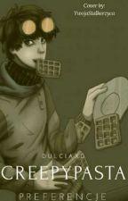 || Creepypasta || Preferencje || by DulciaxD
