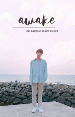 Đọc truyện [2shot|namjin] awake