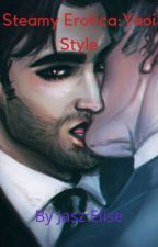 Steamy Erotica:Yaoi Style by JaszmeneSmith