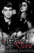 The White Devil (Zayn Malik FanFiction) by IonnyM