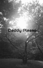 Daddy Please.... by XNadioX