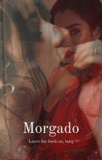 MORGADO by adoringdelrey