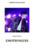 EMOTIONLESS ❀ M.Y.G [PRISONER BOOK 2] ✔ by SOULPJM