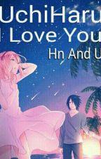 Uchi-Haru [ ILove You ] by Yayangsasukun