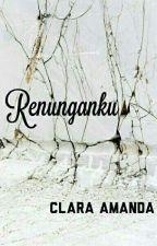 Renunganku by captious_girl9