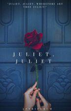 Juliet, Juliet by astriferum