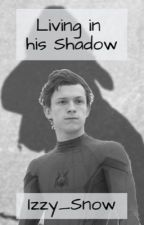 Living in his shadow (Peter Parker x Reader) by Izzy_Snow