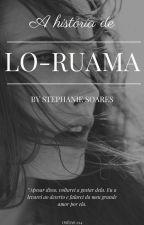 Lo-Ruama by estefanisoares79