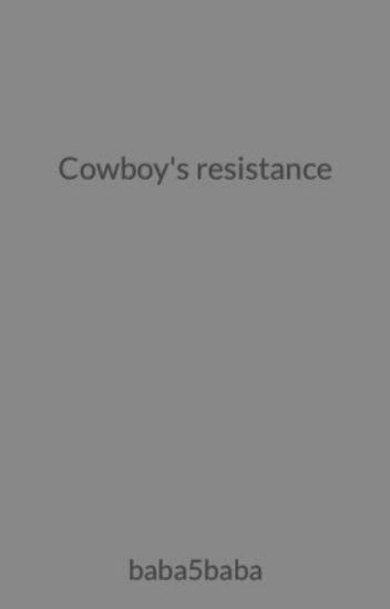 Cowboy's resistance
