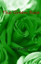 The Green Rose (A Harry Potter FF) by HGPotter