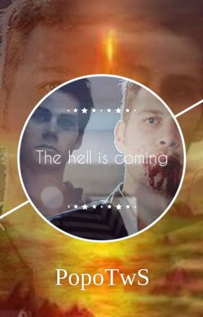 The hell is coming (TVD, TO & TW) by popoTwS