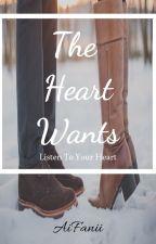 The Heart Wants [SEQUEL Of SWDK] by MsCloud94