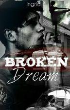 BROKEN DREAM by ine1902