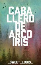 Caballero de Arcoiris || Larry Stylinson AU || by _Sweet_Louis_