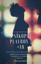 Psikopat Playboy  +18 by lovaticirem123