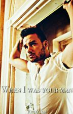 When I was your man [Ziam] by RwhZixm