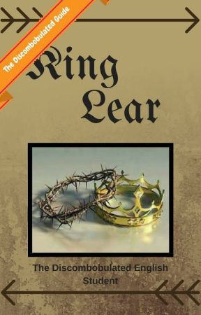 The Discombobulated Guide to King Lear by xxTDESxx