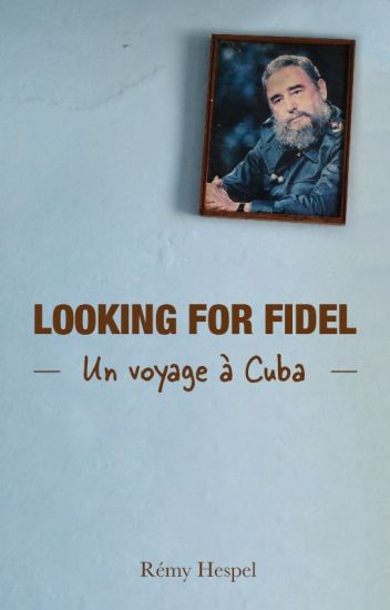 Looking for Fidel : un voyage à Cuba