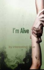 I'm Alive by interesting_blue