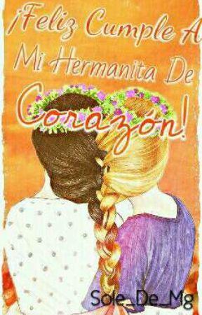 Feliz Cumple A Mi Hermanita De Corazon Feliz Cumpleanos A Mi