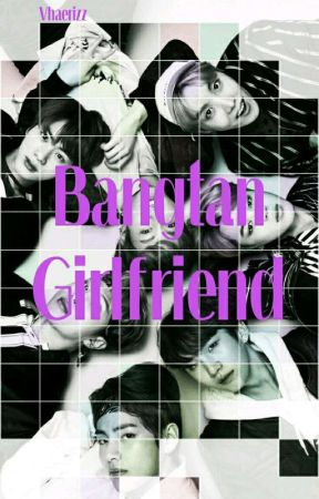BANGTAN GIRLFRIENDS by Vhaerizz