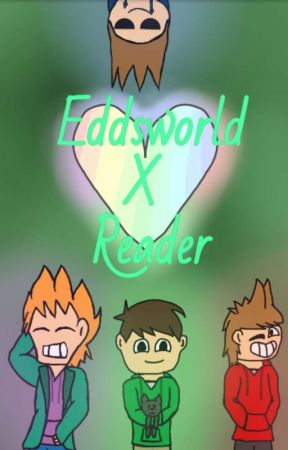 'Well this was unexpected-' [eddsworld w/ teen reader insert]  by Paj21Riptide