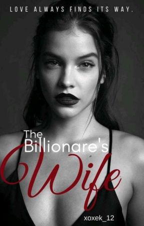 The billionaire's wife ✓ by xoxek_12