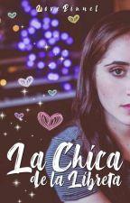 La chica de la libreta ➻ Aguslina❃ ▶Charito🌸 by DreamsCaro